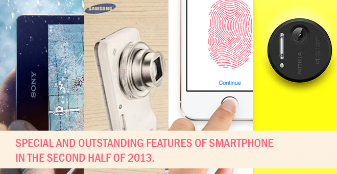 SPECIAL AND OUTSTANDING FEATURES OF SMARTPHONE IN THE SECOND HALF OF 2013.