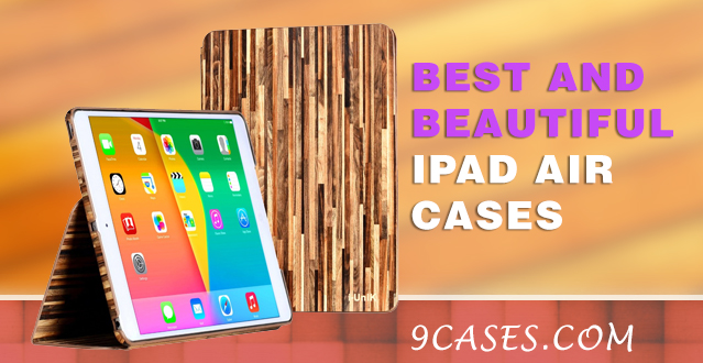 Best and Beautiful iPad Air Cases