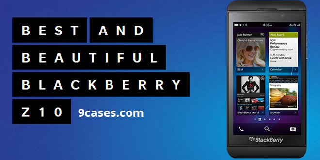 Best and beautiful BlackBerry Z10 cases