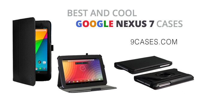 Best And Cool Google Nexus 7 Cases – Cool Case For Your Phone
