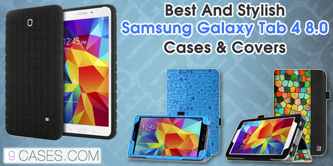 Best and stylish Samsung Galaxy Tab 4 8.0 cases & covers