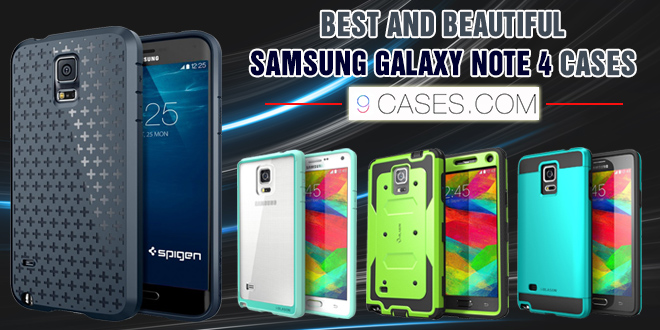 BEST AND BEAUTIFUL SAMSUNG GALAXY NOTE 4 CASES