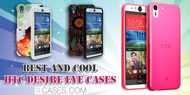 Best and cool HTC Desire Eye cases