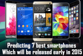 Predicting 7 Best Smartphones Which Will Be Released Early In 2015