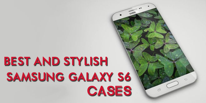 Best and stylish Samsung Galaxy S6 cases