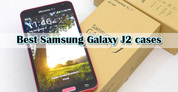 Best and nice Samsung Galaxy J2 cases