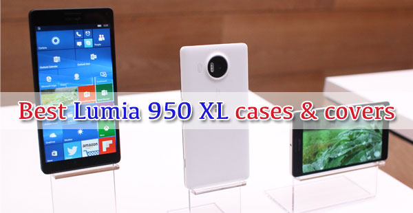 Best lumia 950 xl cases and covers